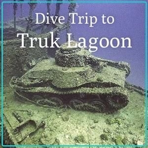 Truk Lagoon Dive Trip